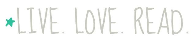 """Titelbild von """"*LIVE. LOVE. READ."""""""